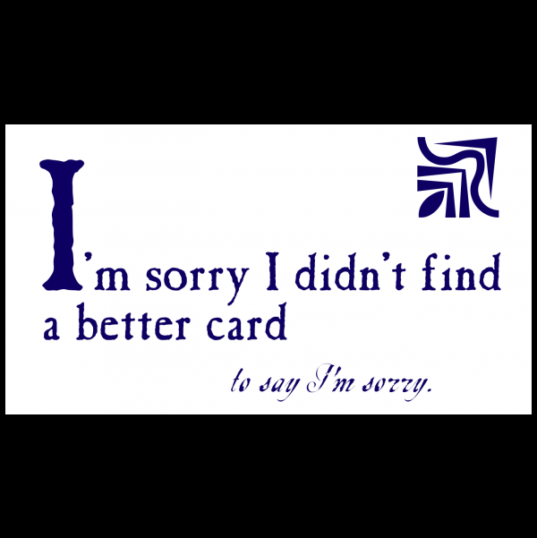 Apology greeting card from the Blunt Cards collection.