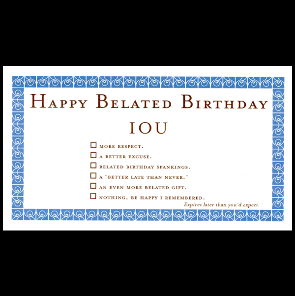 Happy Belated Birthday greeting card from the IOU collection.
